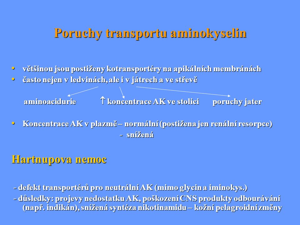 Poruchy transportu aminokyselin většinou jsou postiženy kotransportéry na apikálních membránách většinou jsou postiženy kotransportéry na apikálních m