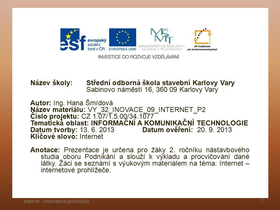 Název školy: Střední odborná škola stavební Karlovy Vary Sabinovo náměstí 16, 360 09 Karlovy Vary Autor: Ing.