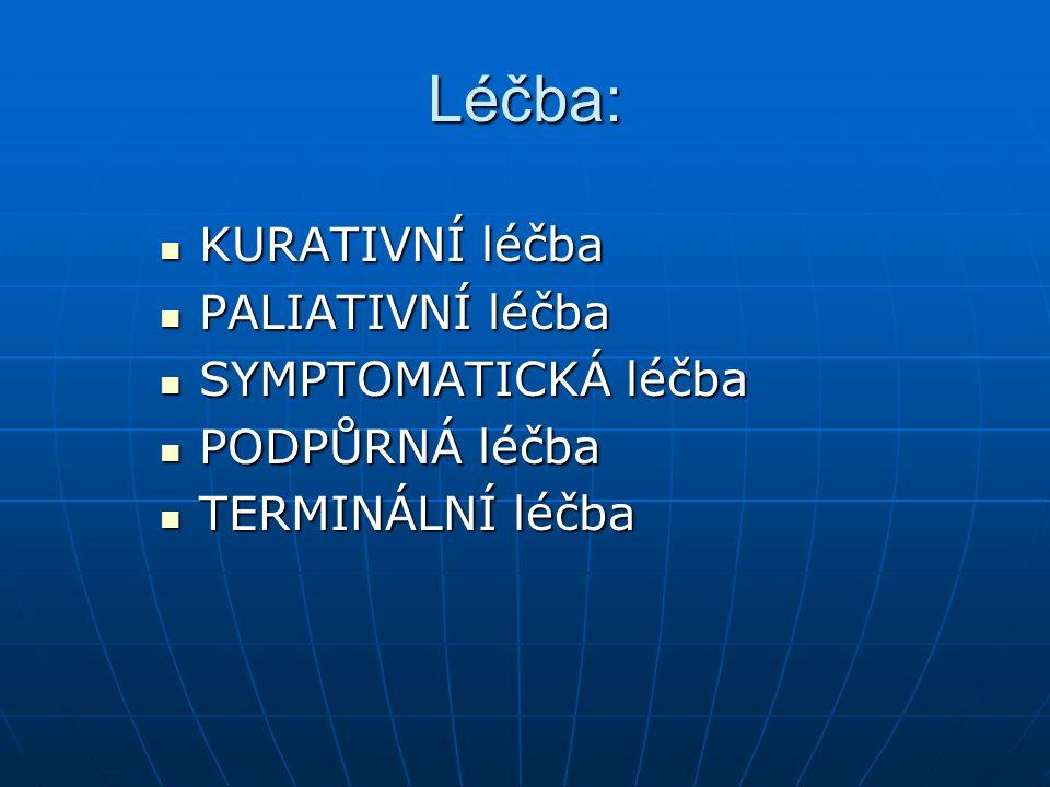 Využívá se léčby: Chirurgické – radikální, paliativní Chirurgické – radikální, paliativní Konzervativní – radioterapie, chemoterapie, imunoterapie, hormonální terapie, Konzervativní – radioterapie, chemoterapie, imunoterapie, hormonální terapie, Kombinované – Kombinované –