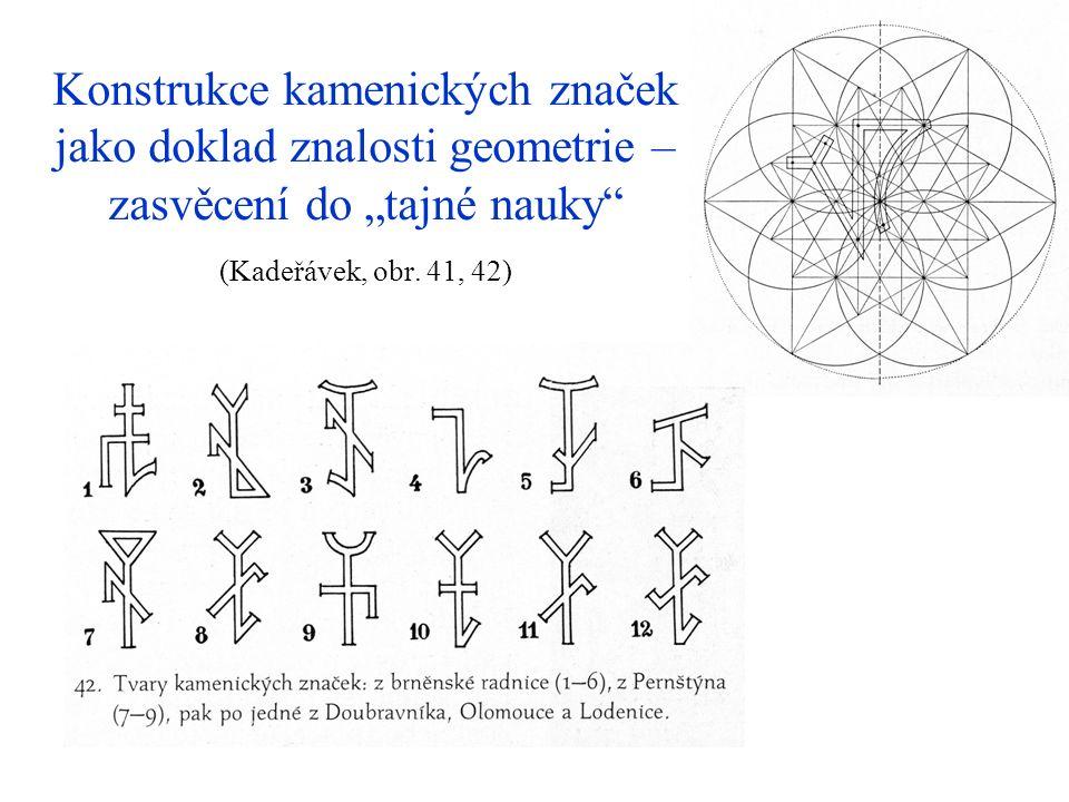 """Konstrukce kamenických značek jako doklad znalosti geometrie – zasvěcení do """"tajné nauky"""" (Kadeřávek, obr. 41, 42)"""