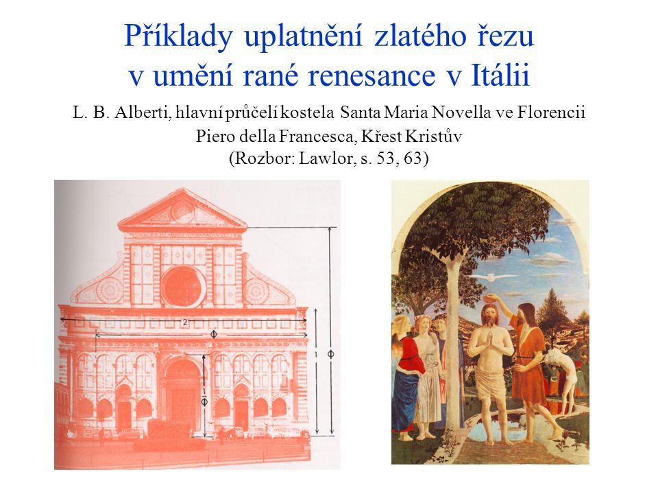 Příklady uplatnění zlatého řezu v umění rané renesance v Itálii L. B. Alberti, hlavní průčelí kostela Santa Maria Novella ve Florencii Piero della Fra
