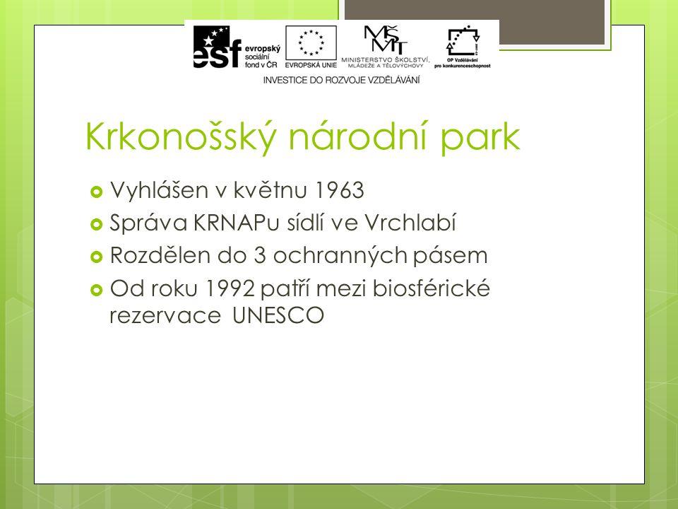 Krkonošský národní park  Vyhlášen v květnu 1963  Správa KRNAPu sídlí ve Vrchlabí  Rozdělen do 3 ochranných pásem  Od roku 1992 patří mezi biosférické rezervace UNESCO