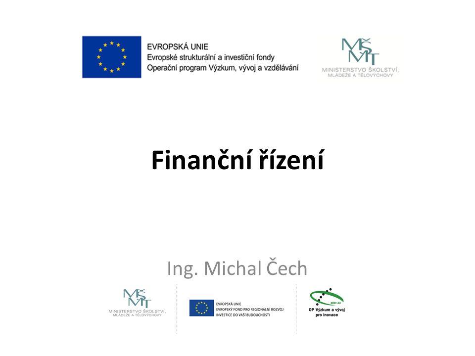 Finanční řízení Ing. Michal Čech
