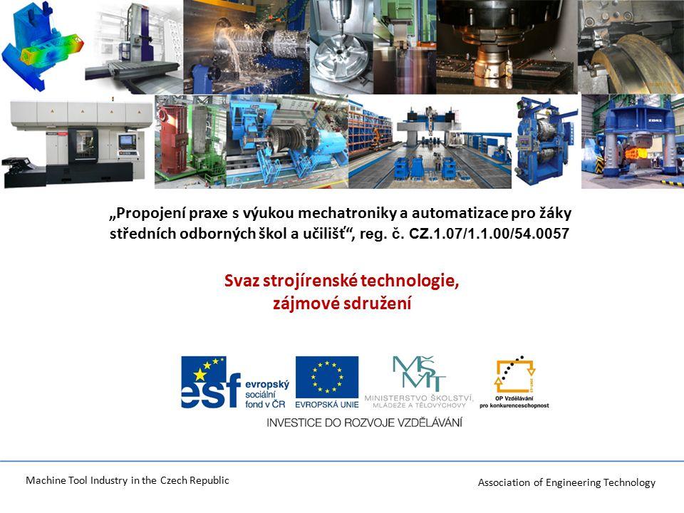 Association of Engineering Technology Machine Tool Industry in the Czech Republic Plnění : KA 02 Zvýšení dovedností žáků v předmětu mechatronika Dodávka výukového zařízení Termín realizace: 2015