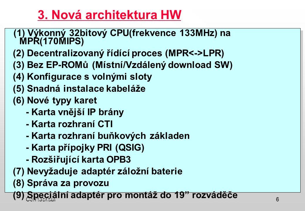 Confidential6 (1) Výkonný 32bitový CPU(frekvence 133MHz) na MPR(170MIPS) (2) Decentralizovaný řídící proces (MPR LPR) (3) Bez EP-ROMů (Místní/Vzdálený