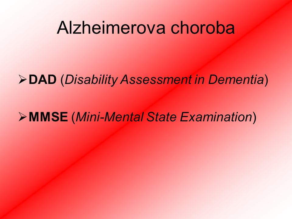 Alzheimerova choroba DDAD (Disability Assessment in Dementia) MMMSE (Mini-Mental State Examination)