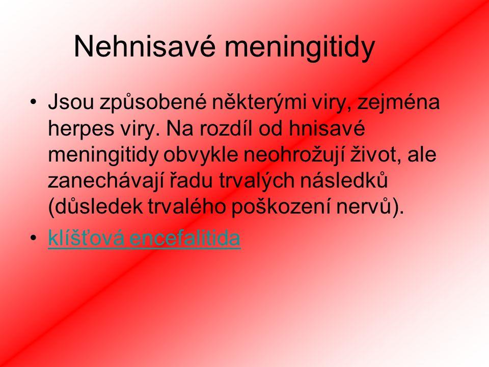 Nehnisavé meningitidy Jsou způsobené některými viry, zejména herpes viry.