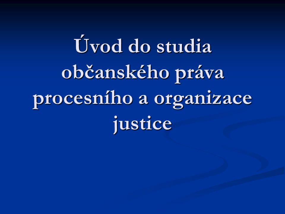 Úvod do studia občanského práva procesního a organizace justice