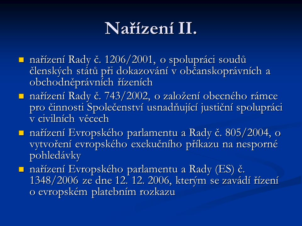 Nařízení II. nařízení Rady č. 1206/2001, o spolupráci soudů členských států při dokazování v občanskoprávních a obchodněprávních řízeních nařízení Rad