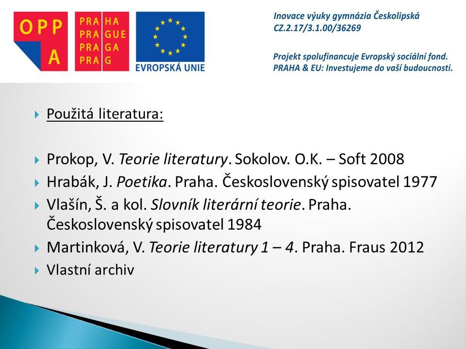  Použitá literatura:  Prokop, V. Teorie literatury.