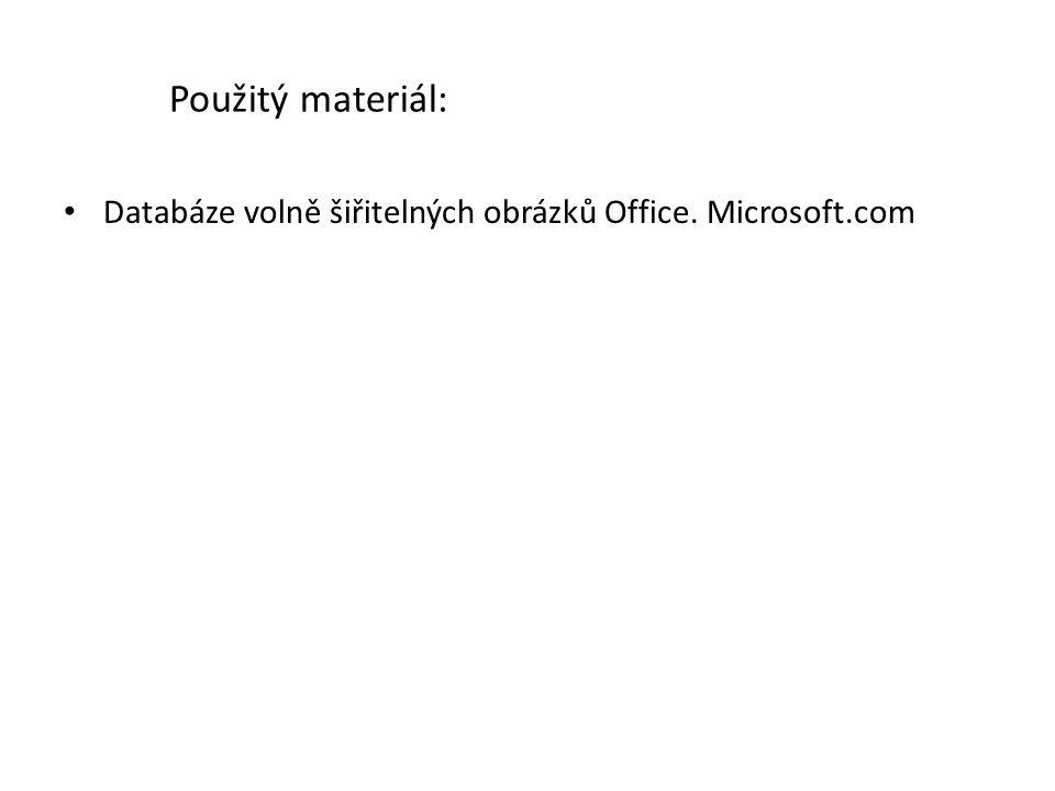 Použitý materiál: Databáze volně šiřitelných obrázků Office. Microsoft.com
