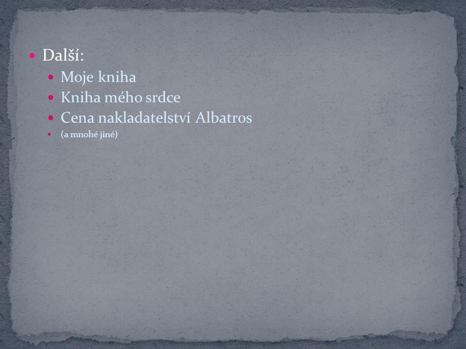Další: Moje kniha Kniha mého srdce Cena nakladatelství Albatros (a mnohé jiné)