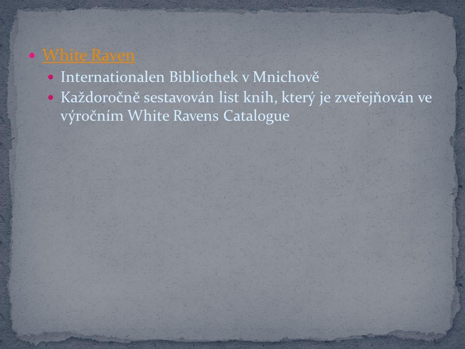 White Raven Internationalen Bibliothek v Mnichově Každoročně sestavován list knih, který je zveřejňován ve výročním White Ravens Catalogue