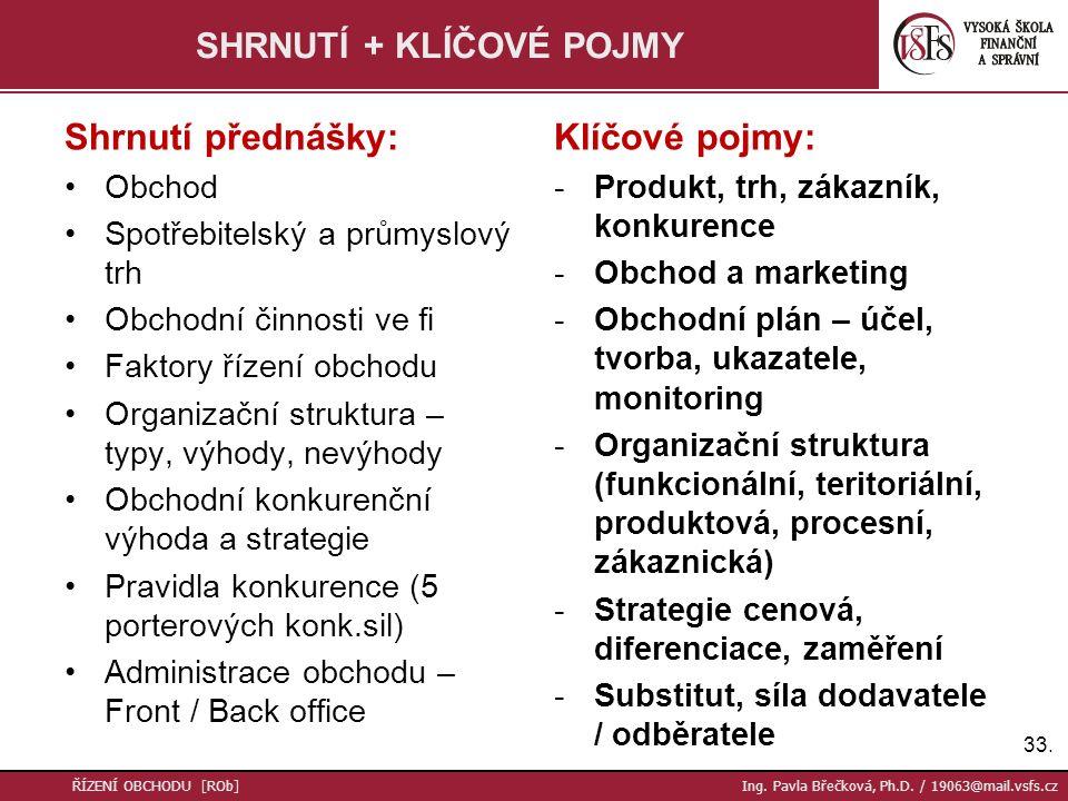 34.ŘÍZENÍ OBCHODU [ROb] Ing. Pavla Břečková, Ph.D.