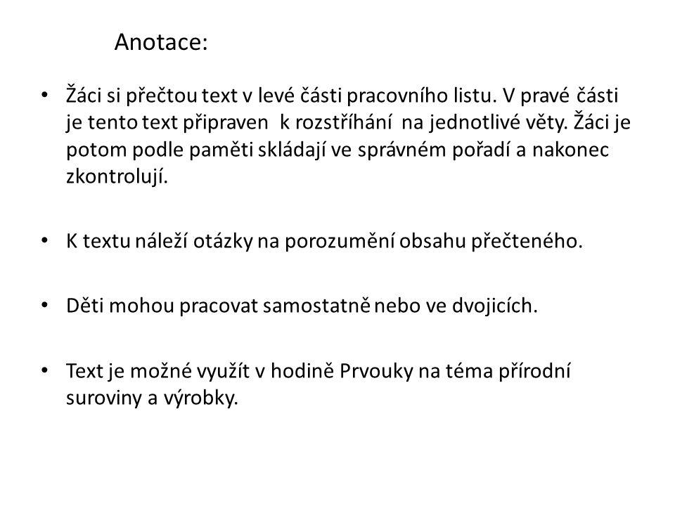Přečti si text vlevo.Potom rozstříhej věty vpravo, rozházej je a podle paměti znovu slož.