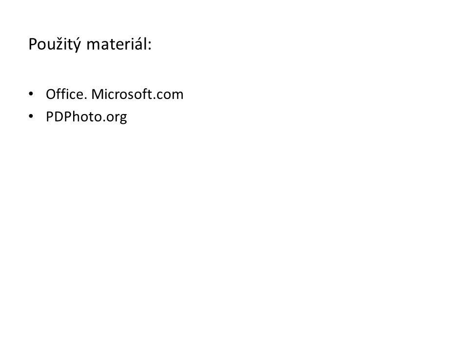 Použitý materiál: Office. Microsoft.com PDPhoto.org