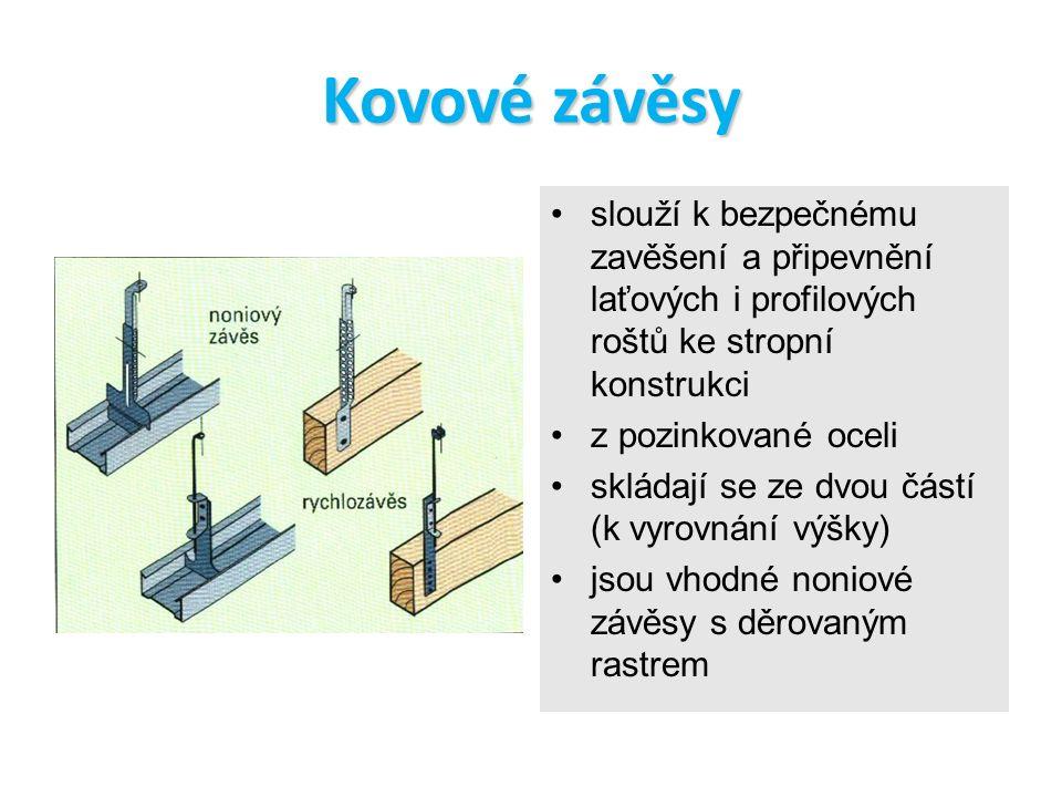 Kovové závěsy slouží k bezpečnému zavěšení a připevnění laťových i profilových roštů ke stropní konstrukci z pozinkované oceli skládají se ze dvou částí (k vyrovnání výšky) jsou vhodné noniové závěsy s děrovaným rastrem