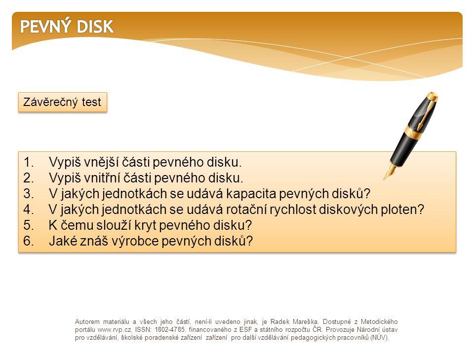 1. Vypiš vnější části pevného disku. 2. Vypiš vnitřní části pevného disku.