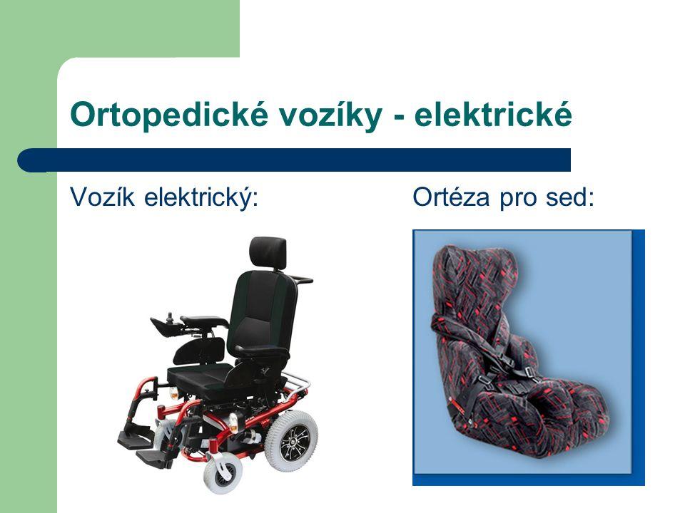 Ortopedické vozíky - elektrické Vozík elektrický:Ortéza pro sed: