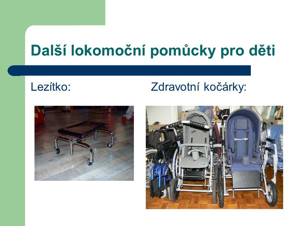Další lokomoční pomůcky pro děti Lezítko:Zdravotní kočárky: