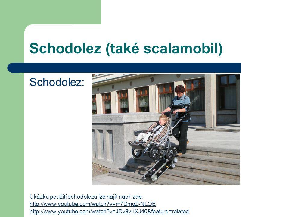 Schodolez (také scalamobil) Schodolez: Ukázku použití schodolezu lze najít např. zde: http://www.youtube.com/watch?v=m7DmqZ-NLOE http://www.youtube.co