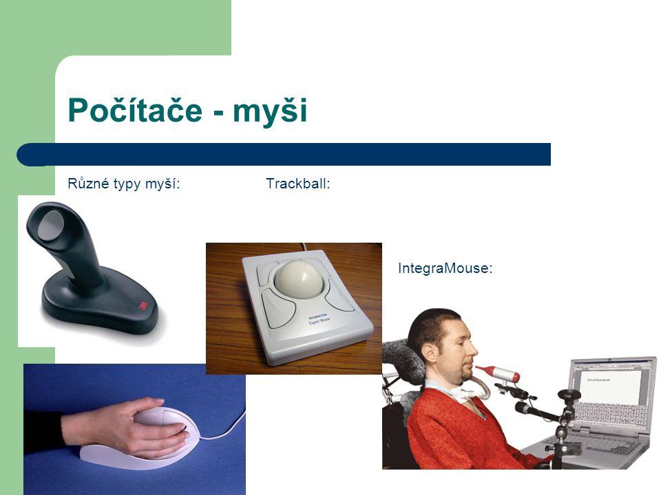 Počítače - myši Různé typy myší:Trackball: IntegraMouse: