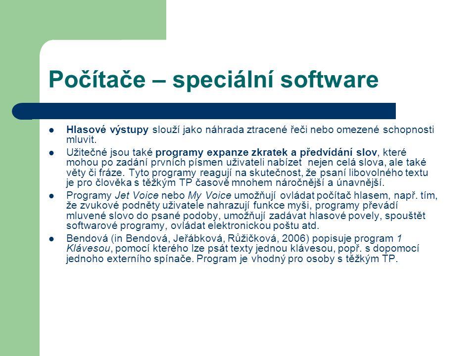 Počítače – speciální software Hlasové výstupy slouží jako náhrada ztracené řeči nebo omezené schopnosti mluvit. Užitečné jsou také programy expanze zk