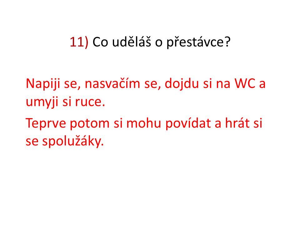 10) Co uděláš po přípravném zvonění.