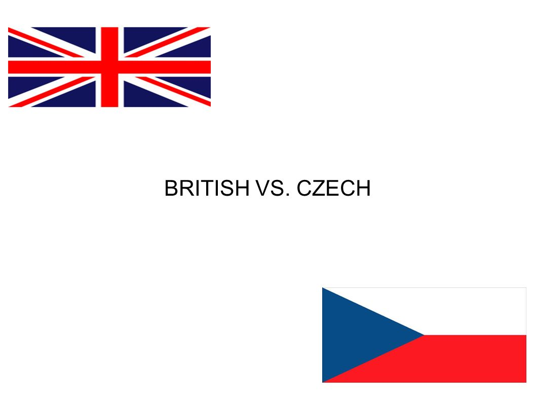 BRITISH VS. CZECH