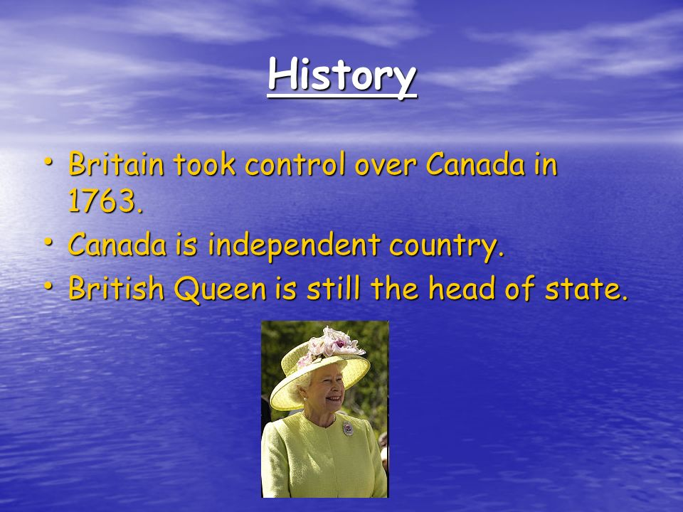 History Britain took control over Canada in 1763. Britain took control over Canada in 1763.