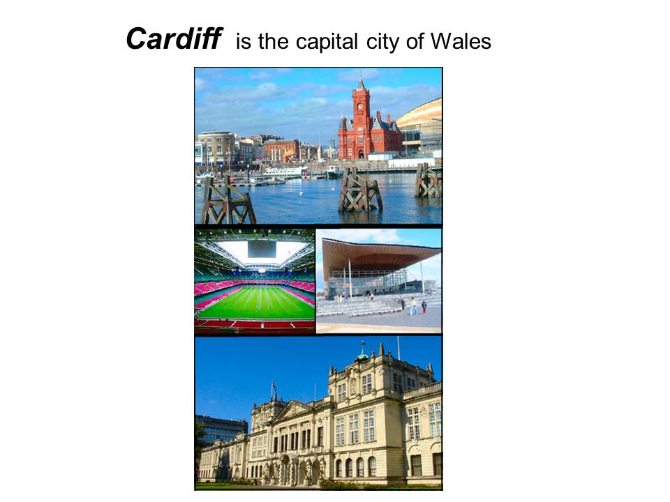 Cardiff is the capital city of Wales
