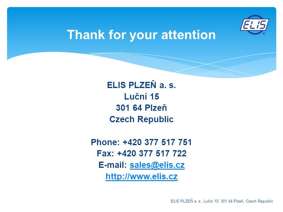 ELIS PLZEŇ a. s. Luční 15 301 64 Plzeň Czech Republic Phone: +420 377 517 751 Fax: +420 377 517 722 E-mail: sales@elis.czsales@elis.cz http://www.elis