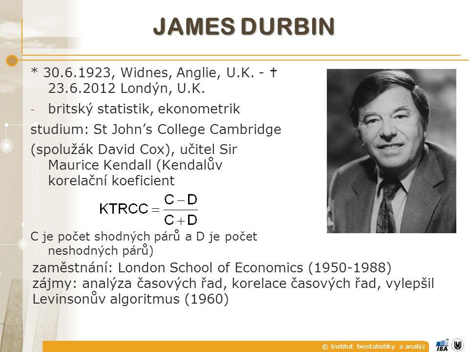© Institut biostatistiky a analýz JAMES DURBIN * 30.6.1923, Widnes, Anglie, U.K.
