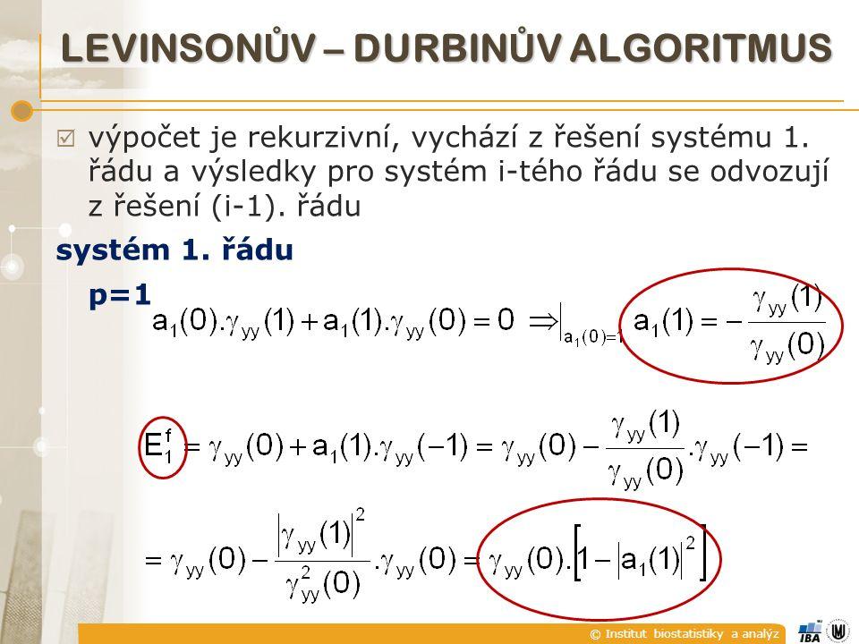 © Institut biostatistiky a analýz  výpočet je rekurzivní, vychází z řešení systému 1.