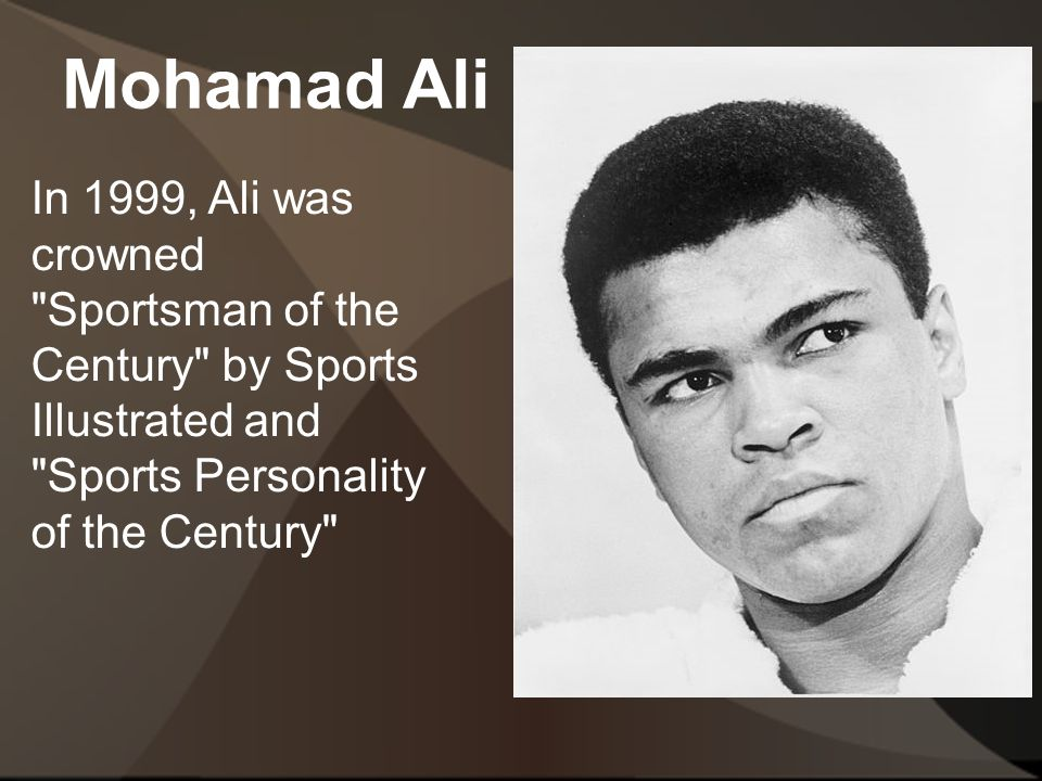Mohamad Ali In 1999, Ali was crowned Sportsman of the Century by Sports Illustrated and Sports Personality of the Century