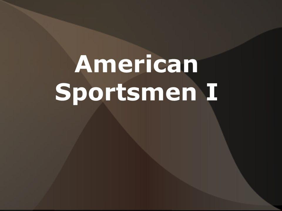 American Sportsmen I