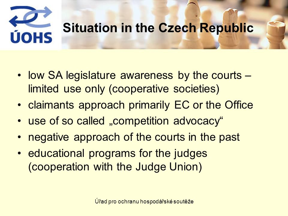 Úřad pro ochranu hospodářské soutěže Situation in the Czech Republic low SA legislature awareness by the courts – limited use only (cooperative societ