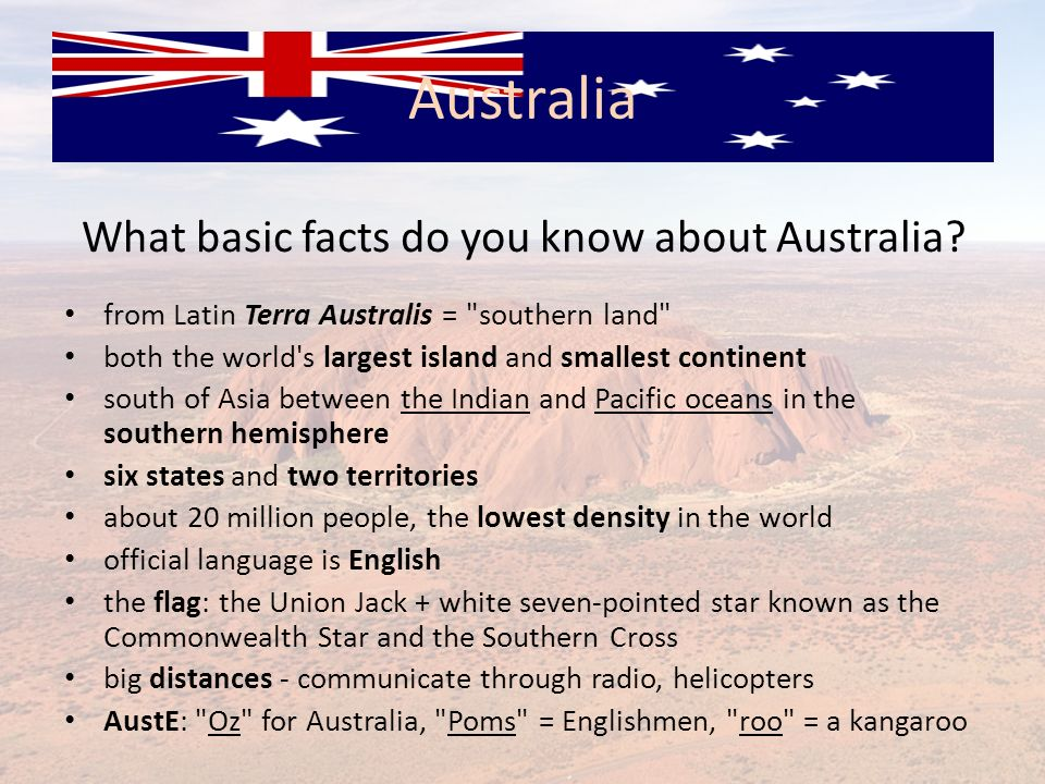 What basic facts do you know about Australia? from Latin Terra Australis =