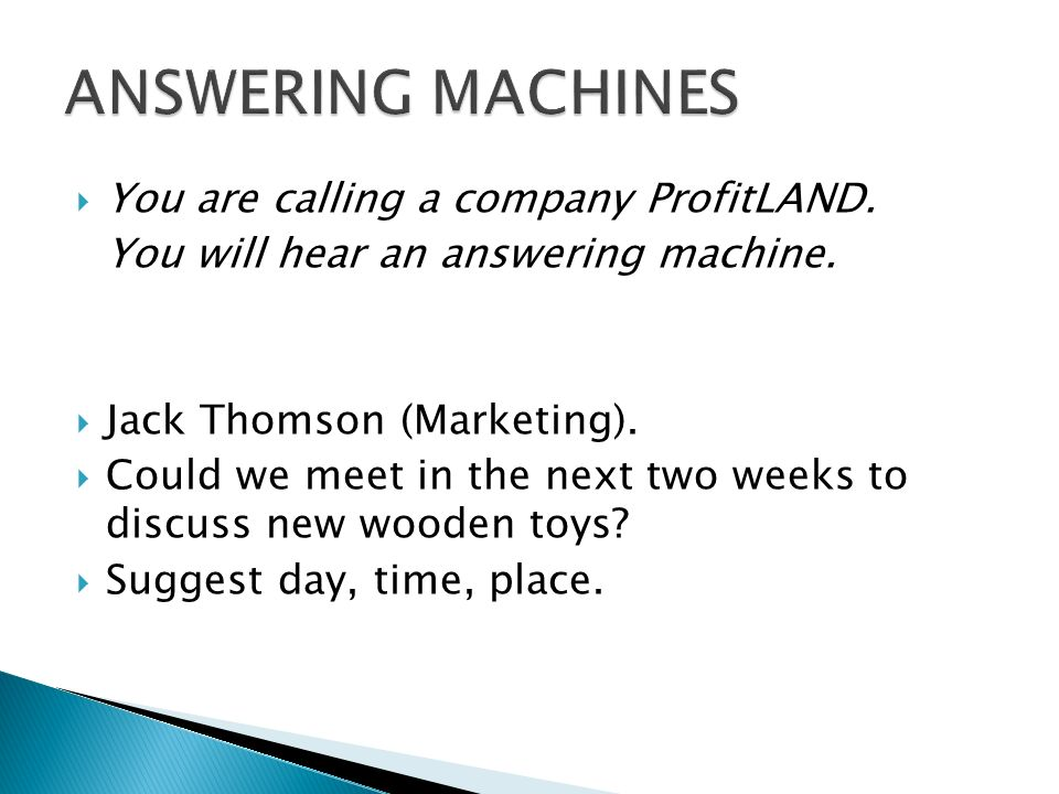  You are calling a company ProfitLAND.You will hear an answering machine.