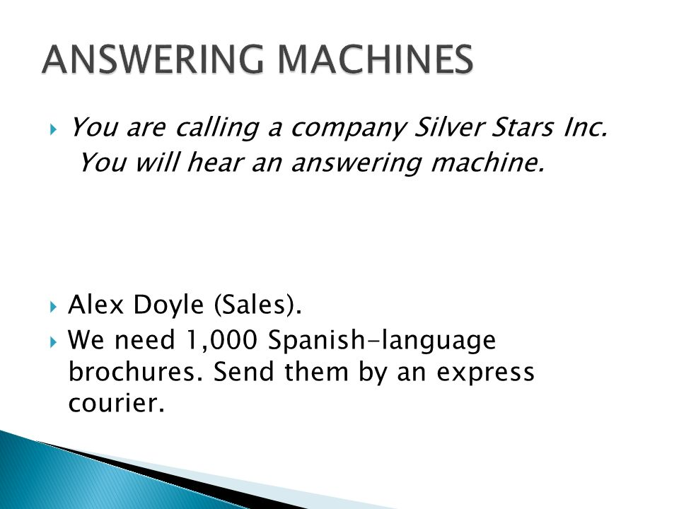  You are calling a company Silver Stars Inc. You will hear an answering machine.