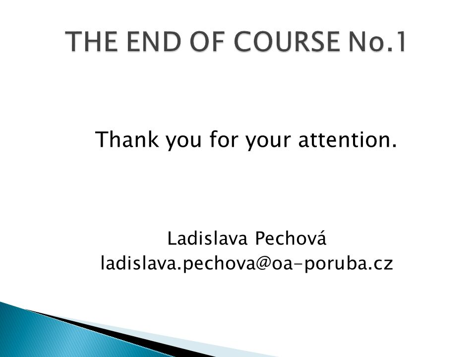 Thank you for your attention. Ladislava Pechová ladislava.pechova@oa-poruba.cz