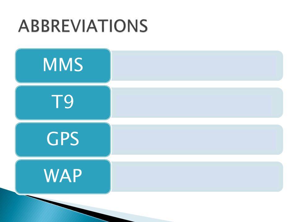 Multimedia Message Service MMS Text on 9 Keys T9 Global Positioning System GPS Wireless Application Protocol WAP