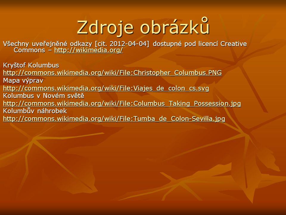 Zdroje obrázků Všechny uveřejněné odkazy [cit. 2012-04-04] dostupné pod licencí Creative Commons – http://wikimedia.org/ http://wikimedia.org/ Kryštof