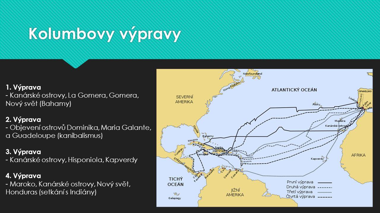 Kolumbovy výpravy 1.Výprava - Kanárské ostrovy, La Gomera, Gomera, Nový svět (Bahamy) 2.