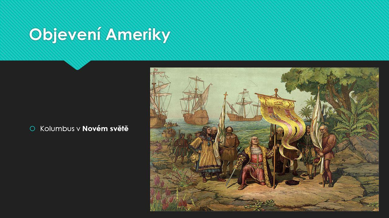 Objevení Ameriky  Kolumbus v Novém světě