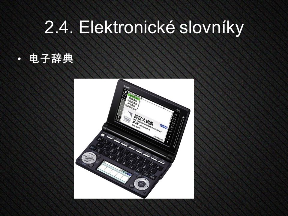 2.4. Elektronické slovníky 电子辞典