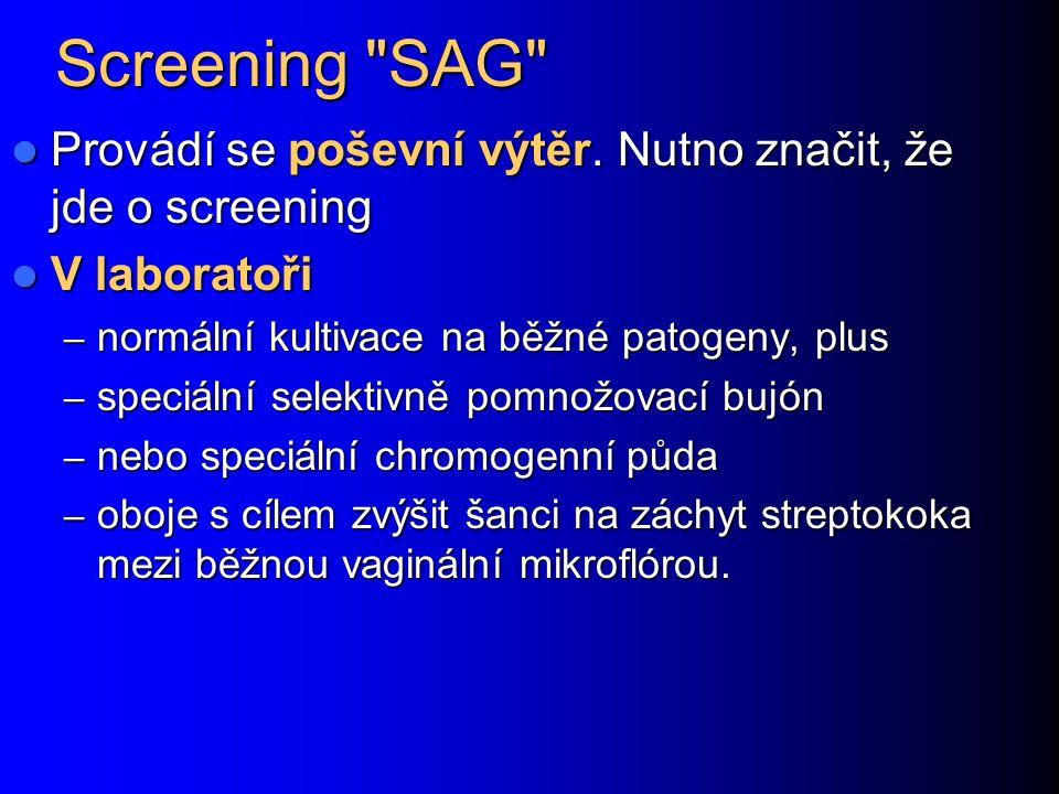 Screening SAG Provádí se poševní výtěr.
