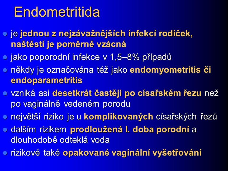 Endometritida je jednou z nejzávažnějších infekcí rodiček, naštěstí je poměrně vzácná je jednou z nejzávažnějších infekcí rodiček, naštěstí je poměrně vzácná jako poporodní infekce v 1,5–8% případů jako poporodní infekce v 1,5–8% případů někdy je označována též jako endomyometritis či endoparametritis někdy je označována též jako endomyometritis či endoparametritis vzniká asi desetkrát častěji po císařském řezu než po vaginálně vedeném porodu vzniká asi desetkrát častěji po císařském řezu než po vaginálně vedeném porodu největší riziko je u komplikovaných císařských řezů největší riziko je u komplikovaných císařských řezů dalším rizikem prodloužená I.