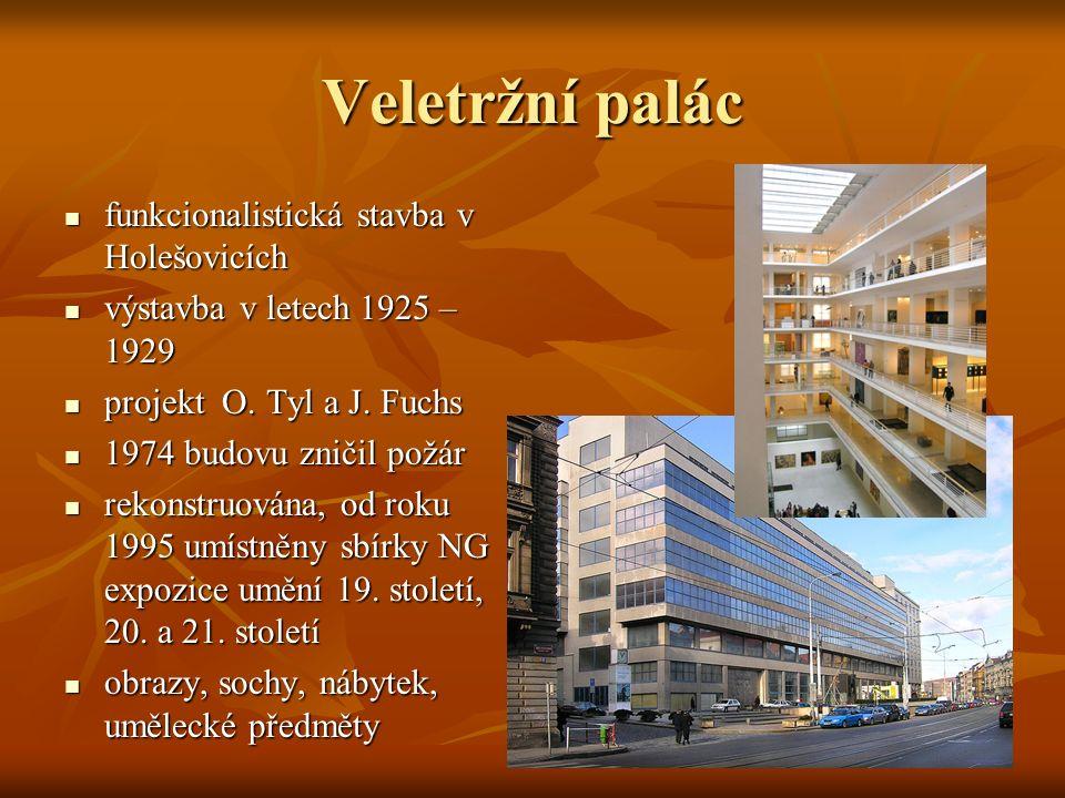 Veletržní palác funkcionalistická stavba v Holešovicích funkcionalistická stavba v Holešovicích výstavba v letech 1925 – 1929 výstavba v letech 1925 – 1929 projekt O.