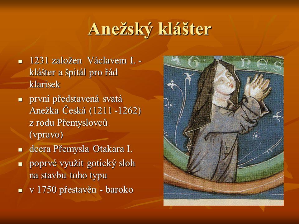 Anežský klášter 1231 založen Václavem I.